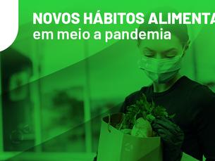 Novos hábitos alimentares em meio a pandemia
