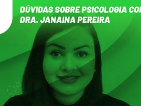 Dúvidas sobre psicologia com a Dra. Janaina Pereira