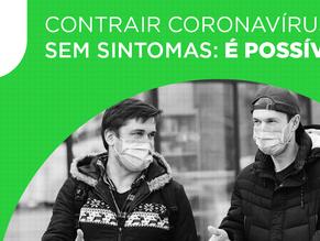 Contrair coronavírus sem sintomas, é possível?
