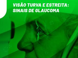 Visão turva e estreita: sinais de glaucoma