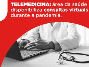 TELEMEDICINA: área da saúde disponibiliza consultas virtuais durante a pandemia