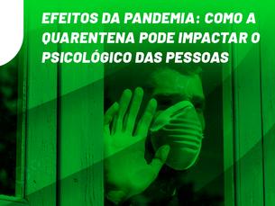 Efeitos da pandemia: como a quarentena pode impactar o psicológico das pessoas
