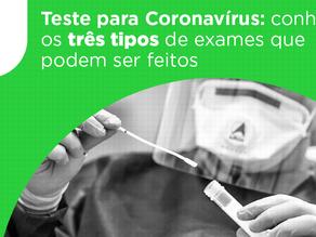 Teste para Coronavírus: conheça os três tipos de exames que podem ser feitos