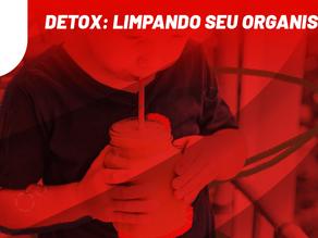Detox: limpando seu organismo
