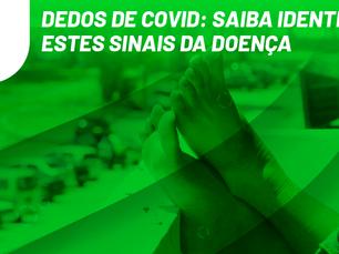 Dedos de COVID: saiba identificar estes sinais da doença
