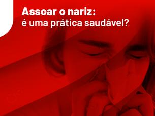 Assoar o nariz: é uma prática saudável?