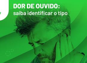 Dor de ouvido: saiba identificar o tipo