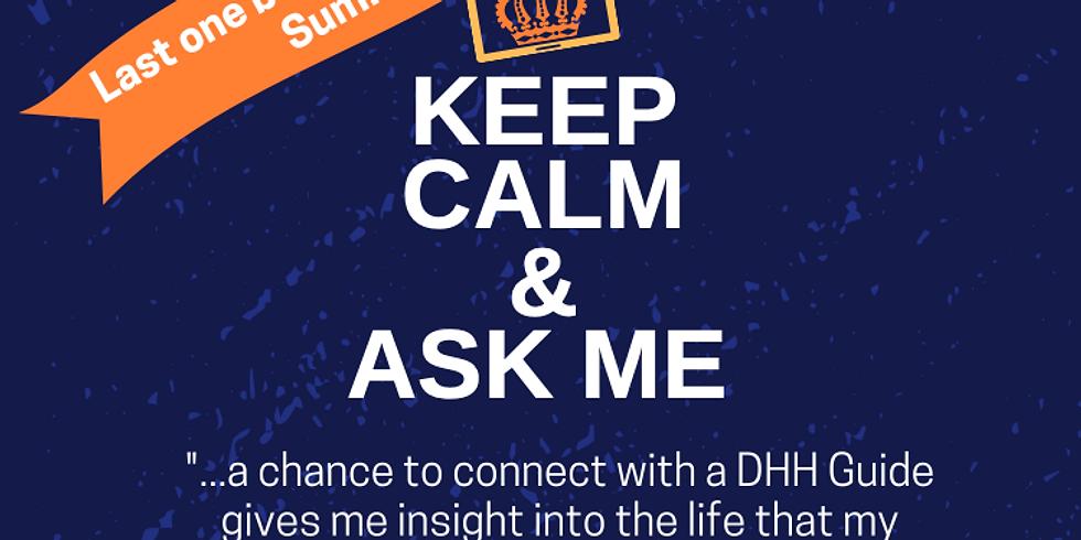 Keep Calm & Ask Me: DHH Adults
