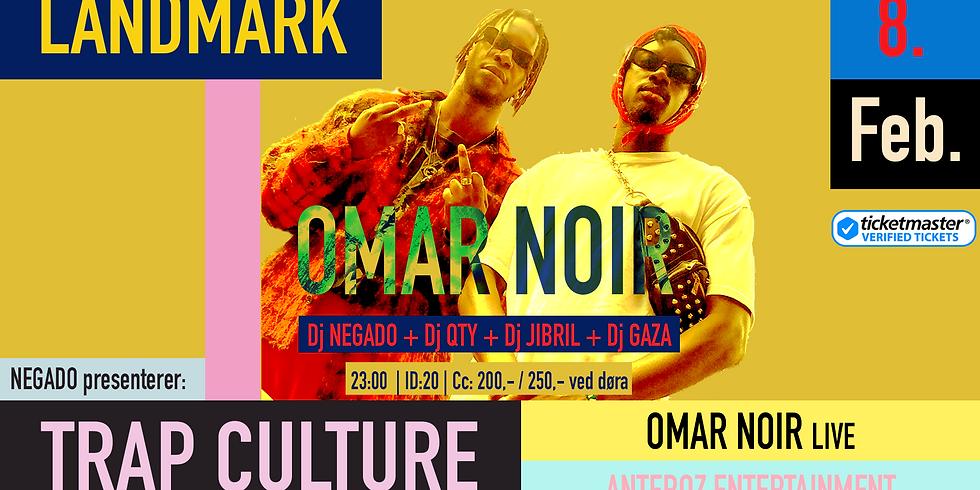 Trap Culture + Omar Noir