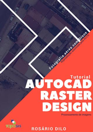 AutoCAD Raster Design - Processamento de imagens, Rosário Dilo