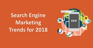 Search Engine Marketing trends for 2018