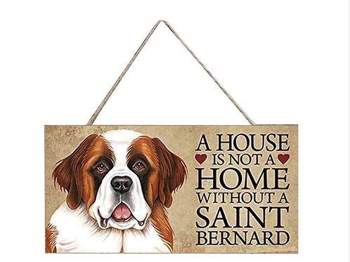Houten hangbordje 'A house is not a home without a Saint Bernard'
