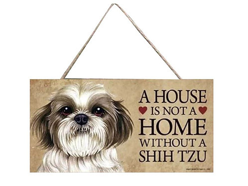 Houten hangbordje 'A house is not a home without a Shih Tzu'