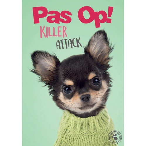 Chihuahua waakbord - Pas op killer attack