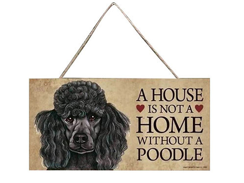 Houten hangbordje 'A house is not a home without a Poodle' - zwart