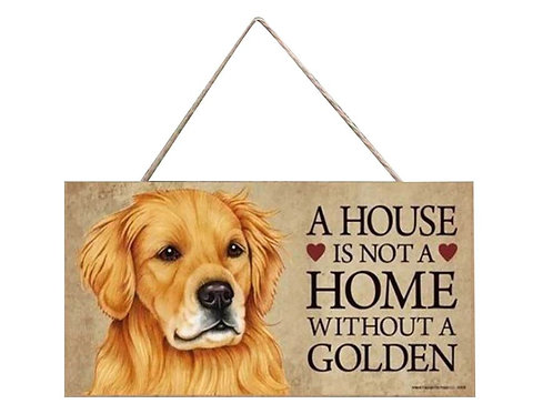 Houten hangbordje 'A house is not a home without a Golden'