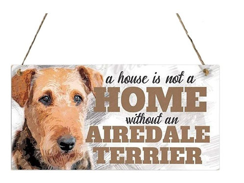 Houten hangbordje 'A house is not a home without an Airedale Terrier'