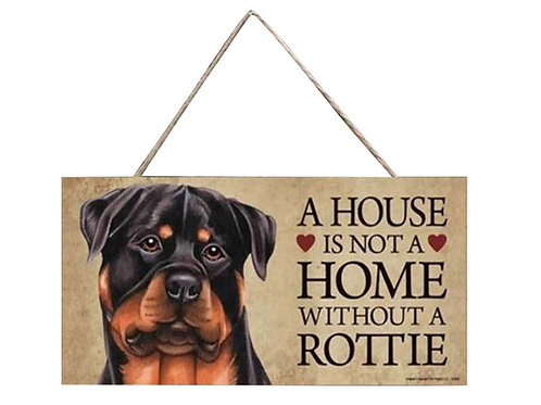 Houten hangbordje 'A house is not a home without a Rotweiler'
