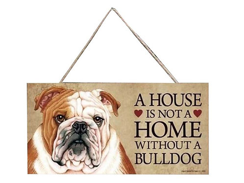 Houten hangbordje 'A house is not a home without a Bulldog'
