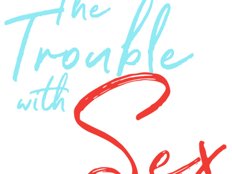 The Trouble With Sex