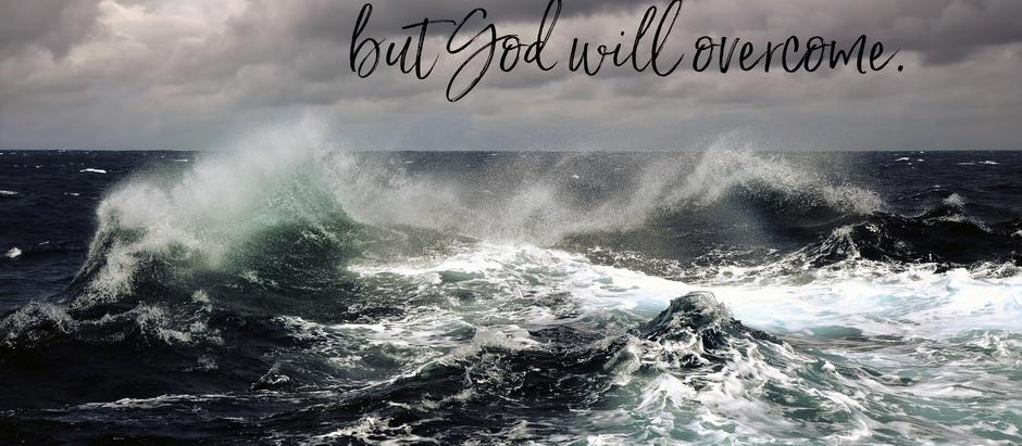 God Will Overcome