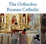 Orthodox Roman Catholic