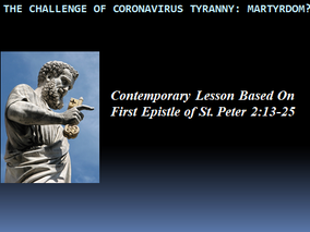 The Challenge of Coronavirus Tyranny: Martyrdom?