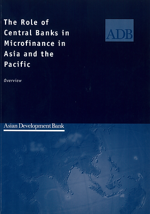 The Role of Central Banks in Microfinance in Asia and the Pacific Volume 1, 2000