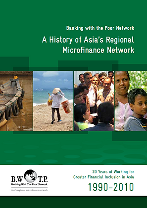 Banking with the Poor Network A History of Asia's  Microfinance Network, 2011