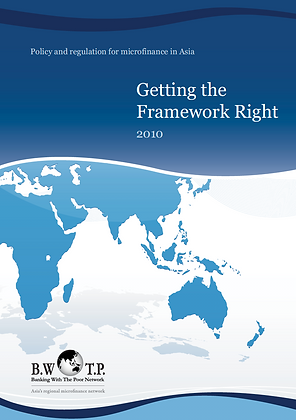 Getting the Framework Right - Policy and Regulation for Microfinance, 2010