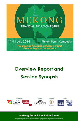 Mekong Financial Inclusion Forum- Report & Synopisis, 2016