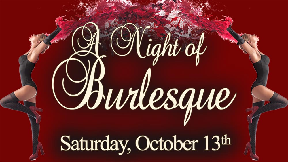 Sat 10/13 A Night of Burlesque