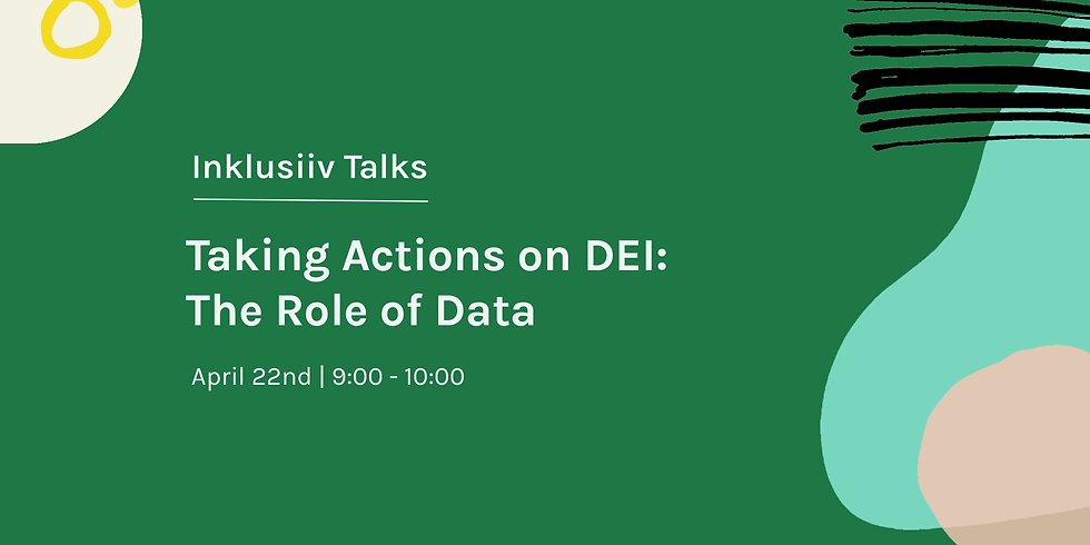 Inklusiiv Talks: Taking actions on Diversity, Equity and Inclusion - The Role of Data