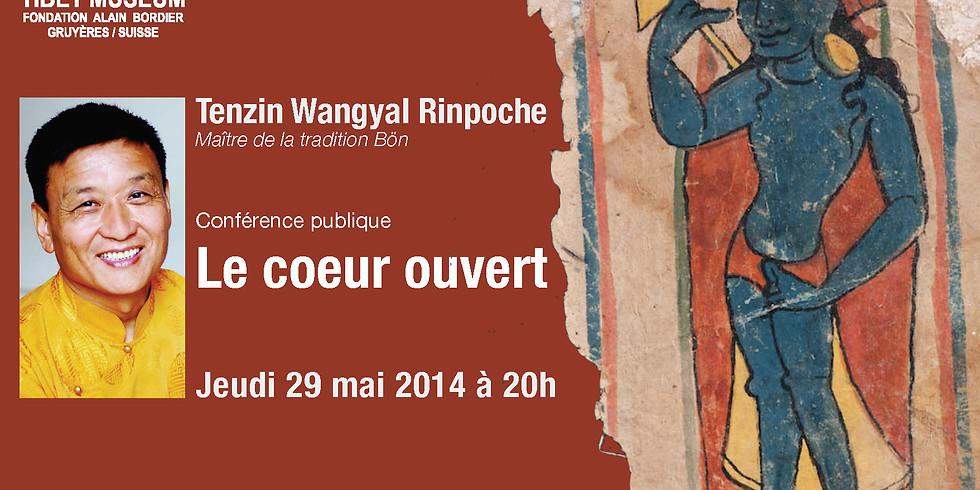 Conférence publique: Le coeur ouvert. Par Tenzin Wangyal Rinpoche (maître de la tradition Bön)