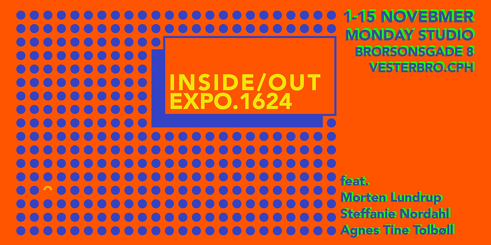 """exhibition: expo.1624 """"inside/out"""""""