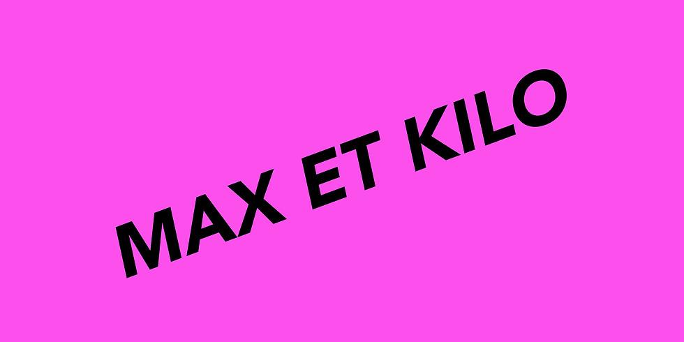 MAX ET KILO