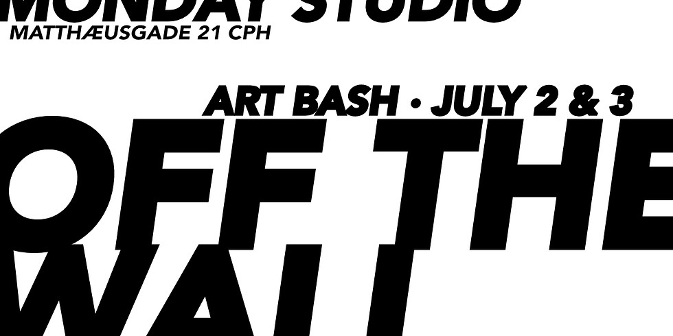OFF THE WALL . July Art Bash
