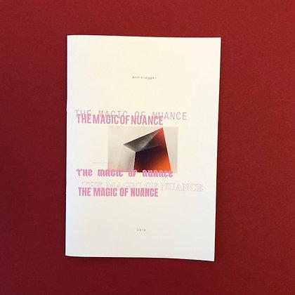 'the magic of nuance' . ann brøgger . zine
