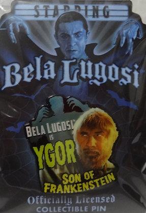 Bela Lugosi Is Ygor Collectible Pin