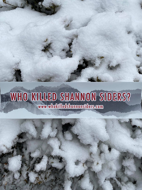 Bumper Sticker - Who Killed Shannon Siders