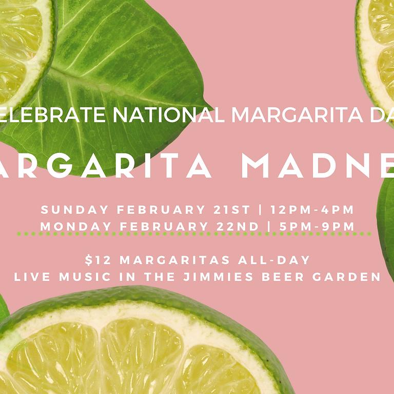 Margarita Madness - Monday 22nd February