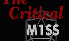 The Critical Miss Intro