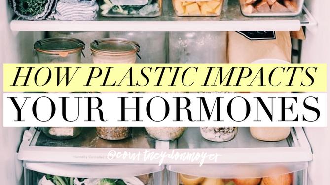 Plastics & Your Hormones
