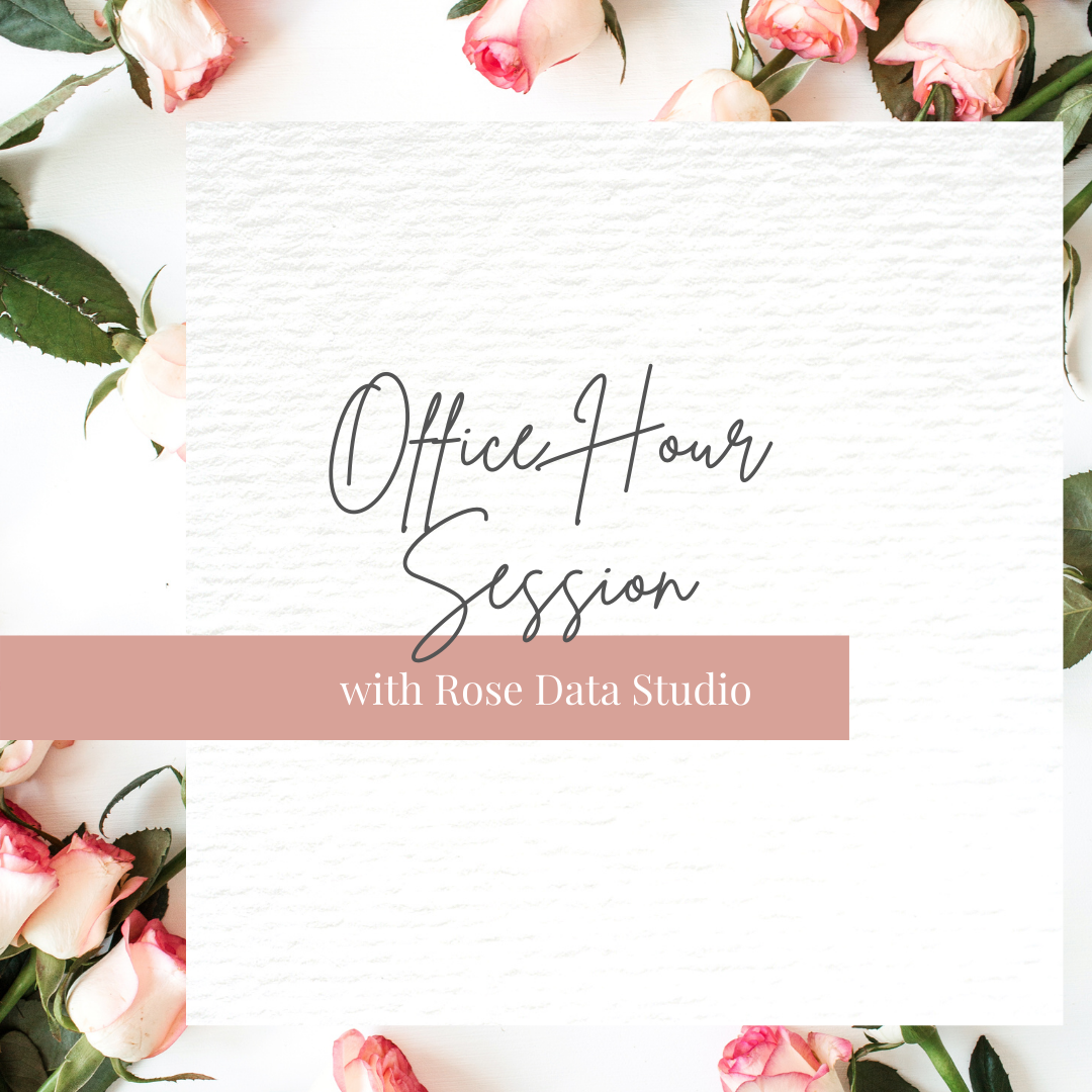 Feb 7 Office Hour with Rose Data Studio