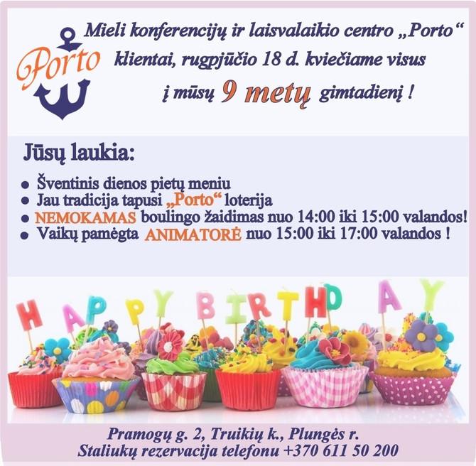 """Visi kviečiami į """"Porto"""" 9 metų gimtadienį!"""