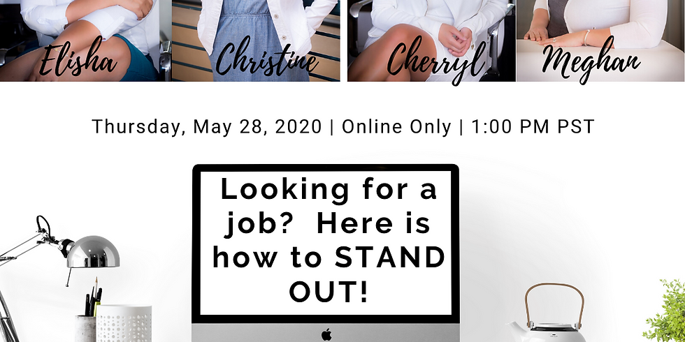 WEBINAR: Looking for a job?  Here is how to STAND  OUT!