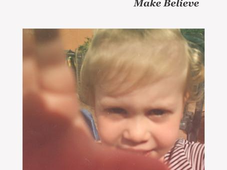 'Make Believe' released today