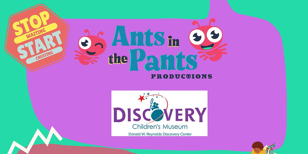 Ants in the Pants at Discovery Children's Museum