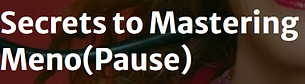 Secrets to Mastering Menopause.PNG