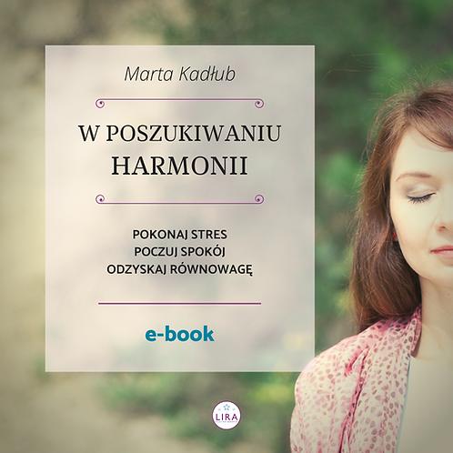 """""""W poszukiwaniu harmonii"""" / Marta Kadłub"""